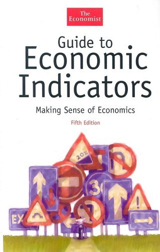 Guide to Economic Indicators Making Sense of Economics 5th 2003 9781576601457 Front Cover