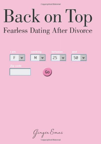 Back on Top Fearless Dating after Divorce  2009 9781599215457 Front Cover
