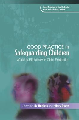 Good Practice in Safeguarding Children: Working Effectively in Child Protection  2009 9781843109457 Front Cover