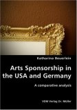 Arts Sponsorship in the Usa and Germany N/A 9783836417457 Front Cover