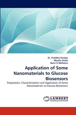 Application of Some Nanomaterials to Glucose Biosensors  N/A 9783838398457 Front Cover