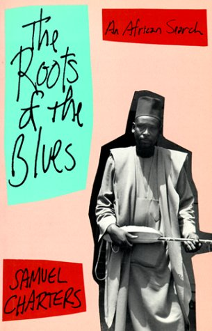 Roots of the Blues An African Search Reprint  9780306804458 Front Cover
