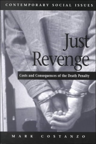 Just Revenge Costs and Consequences of the Death Penalty  1998 edition cover