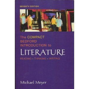 Compact Bedford Introduction to Literature Reading, Thinking, Writing 7th 2006 9780312434458 Front Cover