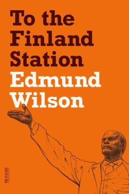 To the Finland Station A Study in the Acting and Writing of History N/A edition cover