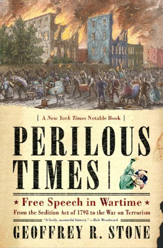 Perilous Times Free Speech in Wartime - From the Sedition Act of 1798 to the War on Terrorism N/A edition cover