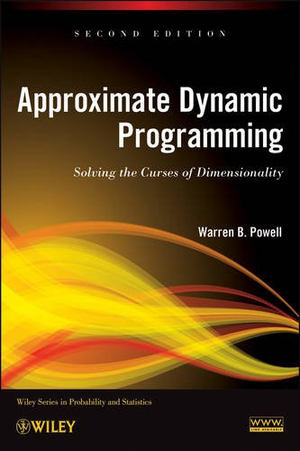 Approximate Dynamic Programming Solving the Curses of Dimensionality 2nd 2011 edition cover