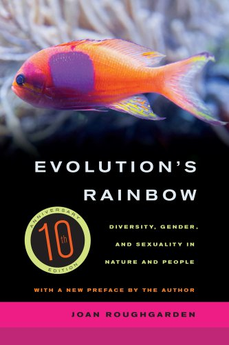 Evolution's Rainbow Diversity, Gender, and Sexuality in Nature and People  2013 edition cover