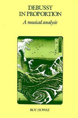 Debussy in Proportion A Musical Analysis  1986 9780521311458 Front Cover