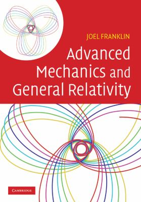 Advanced Mechanics and General Relativity   2010 9780521762458 Front Cover
