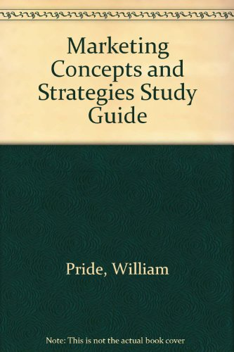 Study Guide : Used with ... Pride-Marketing: Concepts and Strategies 12th 2003 (Student Manual, Study Guide, etc.) 9780618192458 Front Cover