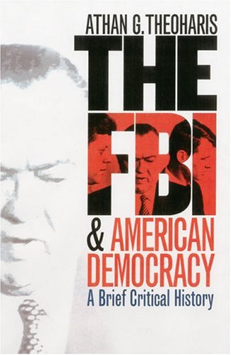 FBI and American Democracy A Brief Critical History  2004 edition cover