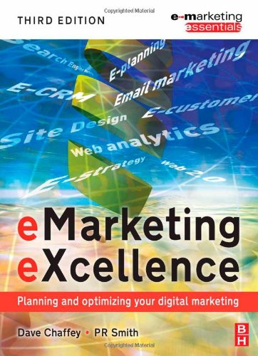 Emarketing Excellence Planning and Optimising Your Digital Marketing 3rd 2008 (Revised) 9780750689458 Front Cover