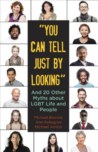 You Can Tell Just by Looking And 20 Other Myths about LGBT Life and People  2013 edition cover