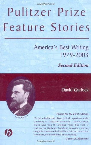Pulitzer Prize Feature Stories America's Best Writing, 1979 - 2003 2nd 2003 (Revised) edition cover