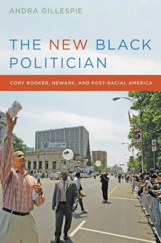 New Black Politician Cory Booker, Newark, and Post-Racial America  2013 edition cover