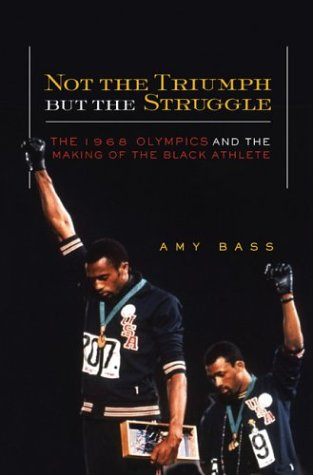 Not the Triumph but the Struggle The 1968 Olympics and the Making of the Black Athlete  2002 edition cover