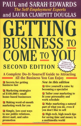 Getting Business to Come to You A Complete Do-It-Yourself Guide to Attracting All the Business You Can Handle 2nd 1998 (Revised) edition cover