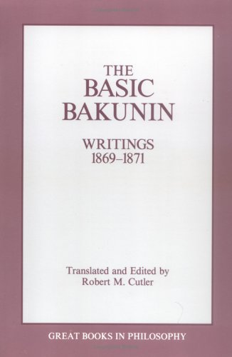 Basic Bakunin Writings, 1869-1871  1992 (Unabridged) 9780879757458 Front Cover