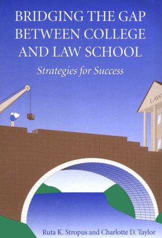 Bridging the Gap Between College and Law School Strategies for Success  2001 edition cover
