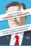 Could I Vote for a Mormon for President?: An Election-Year Guide to Mitt Romney's Religion N/A edition cover