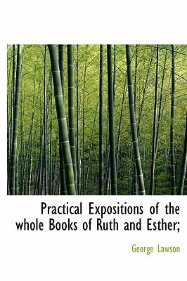 Practical Expositions of the Whole Books of Ruth and Esther;  N/A 9781116017458 Front Cover