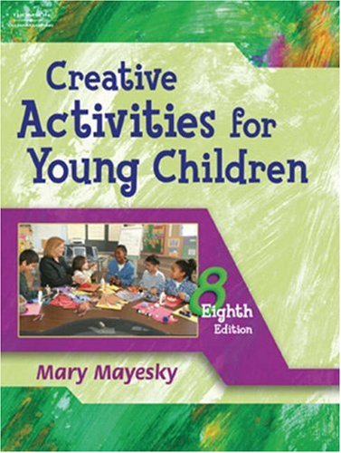 Creative Activities for Young Children  8th 2006 (Revised) 9781401872458 Front Cover