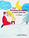 Wie der Weihnachtsmann Zu Seinem Namen Kam  N/A 9781493668458 Front Cover