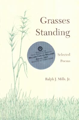 Grasses Standing Selected Poems  2000 9781559212458 Front Cover