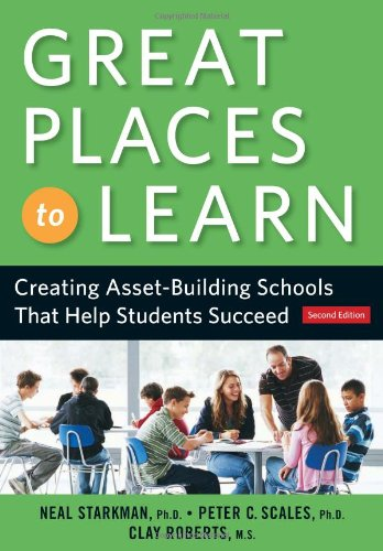 Great Places to Learn Creating Asset-Building Schools That Help Students Succeed 2nd 2006 edition cover