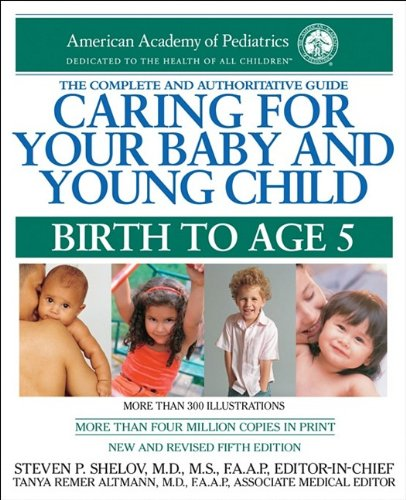 Caring for Your Baby and Young Child Birth to Age 5  2009 edition cover