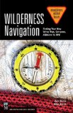 Wilderness Navigation Finding Your Way Using Map, Compass, Altimeter and GPS  2015 edition cover