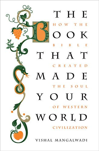 Book That Made Your World How the Bible Created the Soul of Western Civilization  2012 edition cover