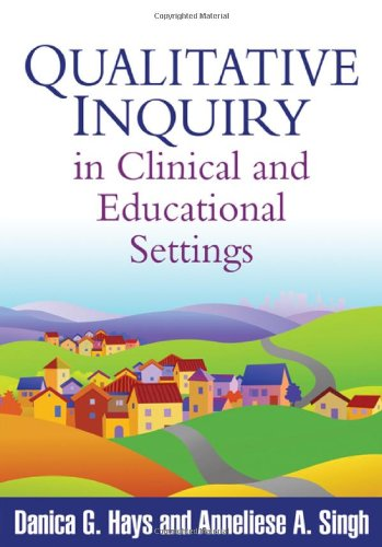 Qualitative Inquiry in Clinical and Educational Settings   2012 edition cover
