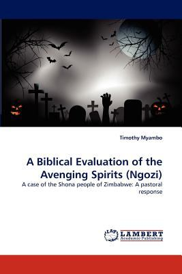 Biblical Evaluation of the Avenging Spirits N/A 9783838346458 Front Cover