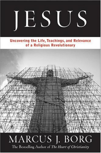 Jesus Uncovering the Life, Teachings, and Relevance of a Religious Revolutionary  2006 edition cover