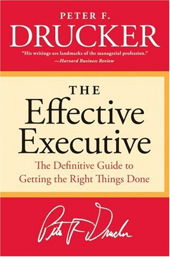 Effective Executive The Definitive Guide to Getting the Right Things Done Revised  edition cover