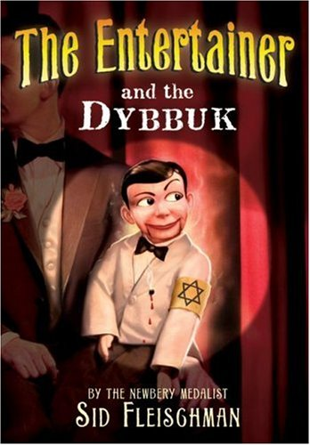 Entertainer and the Dybbuk   2007 9780061344459 Front Cover