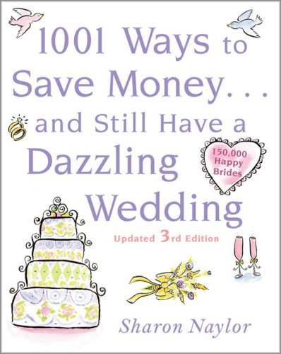 1001 Ways to Save Money ... and Still Have a Dazzling Wedding  3rd 2009 9780071611459 Front Cover