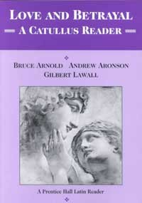 Love and Betrayal A Catullus Reader  2000 (Student Manual, Study Guide, etc.) edition cover