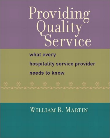 Providing Quality Service What Every Hospitality Service Provider Needs to Know  2003 edition cover