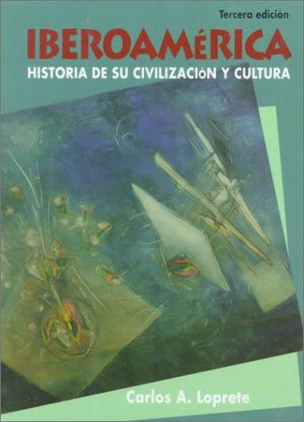 Iberoamerica Historia de su Civilizacion y Cultural 3rd 1995 edition cover