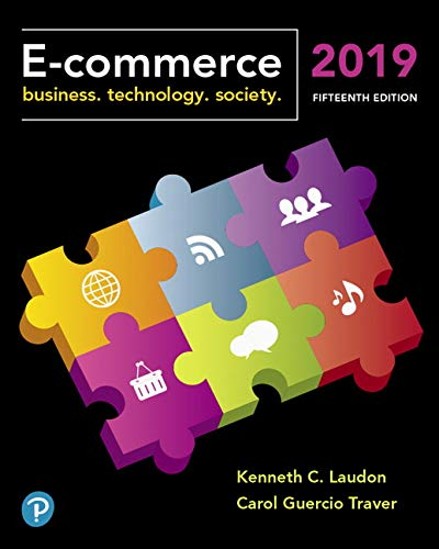E-commerce 2019: Business, Technology and Society  2019 9780134998459 Front Cover