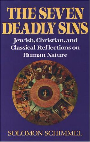 Seven Deadly Sins Jewish, Christian, and Classical Reflections on Human Psychology  1998 edition cover