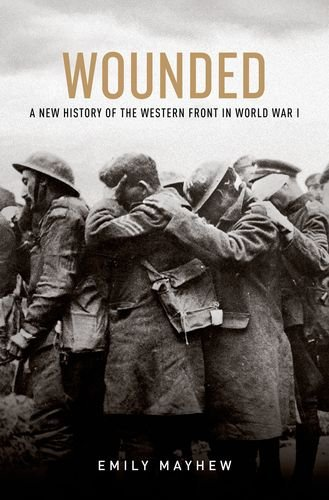 Wounded A New History of the Western Front in World War I  2014 edition cover