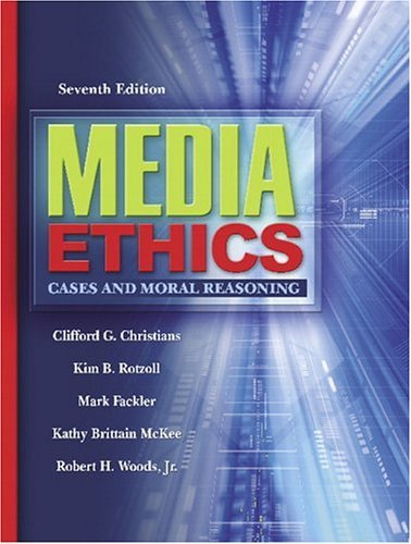 Media Ethics Cases and Moral Reasoning 7th 2005 (Revised) edition cover