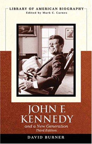 John F. Kennedy and a New Generation  3rd 2009 9780205603459 Front Cover