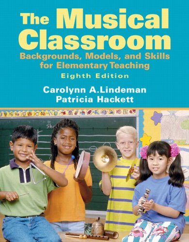 Musical Classroom Backgrounds, Models, and Skills for Elementary Teaching 8th 2010 edition cover