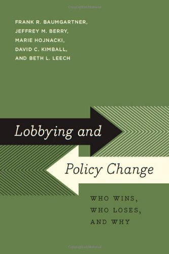 Lobbying and Policy Change Who Wins, Who Loses, and Why  2009 edition cover