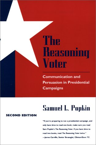 Reasoning Voter Communication and Persuasion in Presidential Campaigns 2nd 1994 (Reprint) edition cover